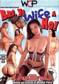 Bro, Yo Wife A Ho! Porn Movie