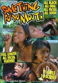 Something Fo Yo Mouth Porn Video