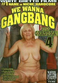 We Wanna Gangbang Your Grandma! 4 Porn Movie