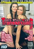 Girls Who Love Transsexuals 2 Porn Movie