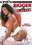 Bigger And Blacker Porn Video