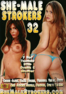 She-Male Strokers 32 Porn Movie