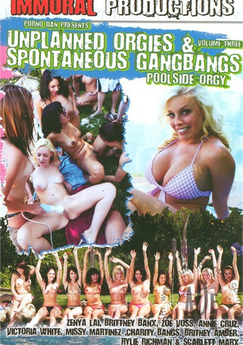 Unplanned Orgies & Spontaneous Gangbangs Vol. 3