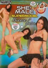She-Male Supermodel: Bianca Freire Porn Movie