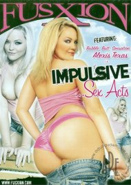 Impulsive...Sex Acts Porn Video