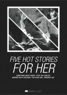 Five Hot Stories For Her Porn Video