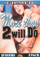More Than 2 Will Do (5-Pack) Porn Movie