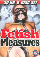 Fetish Pleasures 6-Disc Set Porn Movie