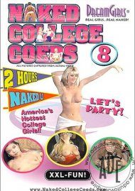 Dream Girls: Naked College Coeds #8 Porn Movie