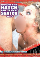 Down The Hatch, In The Snatch Vol. 4 Porn Video
