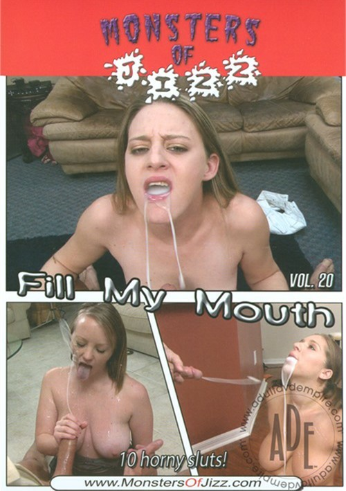 Monsters Of Jizz Vol. 20: Fill My Mouth