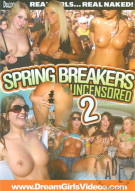 Dream Girls: Spring Breakers Uncensored 2 Porn Movie