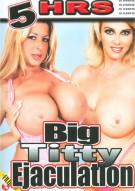Big Titty Ejaculation Porn Movie