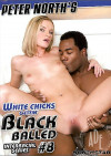 White Chicks Gettin Black Balled #8 Porn Movie