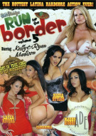 Run For The Border 5 Porn Movie
