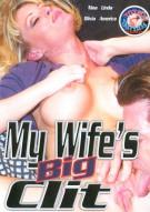 My Wifes Big Clit Porn Movie
