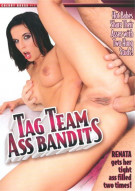 Tag Team Ass Bandits Porn Video