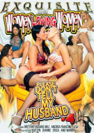 Women Loving Women: Please Dont Tell My Husband Vol. 4 Porn Movie