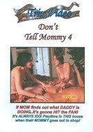Don't Tell Mommy 4 Porn Video