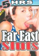 Far East Sluts Porn Movie