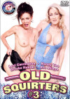 Old Squirters #3 Porn Movie