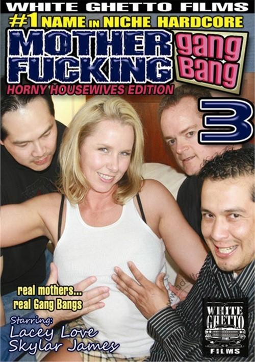 Mother Fucking Gang Bang 3