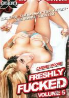 Freshly Fucked #5 Porn Movie