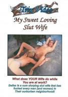 My Sweet Loving Slut Wife Porn Video