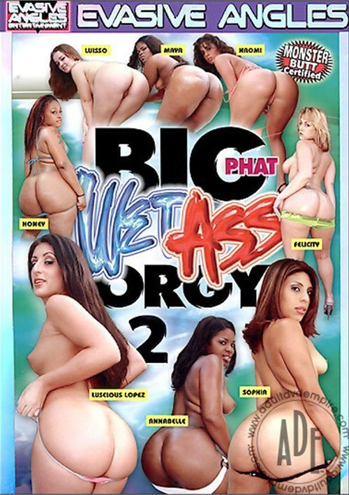 Big Phat Wet Ass Orgy 2