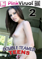 Double Teamed Teens 2 Porn Video