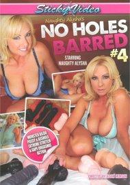 Naughty Alyshas No Holes Barred 4 Porn Movie