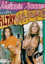 Melanie Jagger AKA Filthy Whore Porn Movie