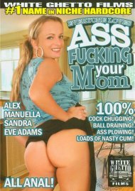 Everyone Loves Ass Fucking Your Mom