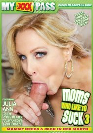 Moms Who Like To Suck 3 Porn Movie