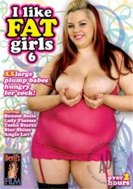I Like Fat Girls 6 Porn Movie