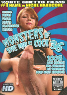 Monsters Of She-Male Cock 36 Porn Video