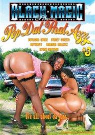 Pop Dat Phat Azz #3 Porn Movie