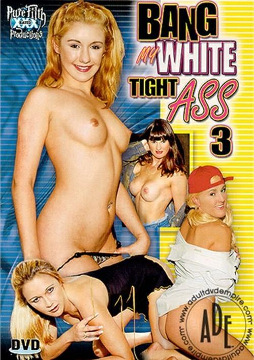 Bang My White Tight Ass 3