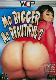 Mo Bigger Mo Beautiful 2 Porn Movie