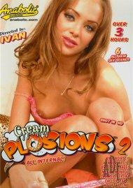 Cream Plosions 2 Porn Movie