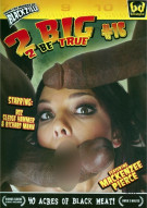 2 Big 2 Be True #16 Porn Movie