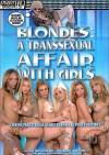 Blondes: A Transsexual Affair With Girls Porn Movie