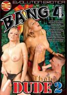 Bang That Dude 2 Porn Video