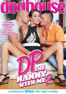 DP The Nanny With Me 2 Porn Video
