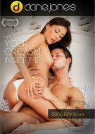 Your Orgasm Inside Me Porn Movie