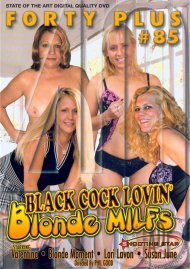 Forty Plus Vol. 85: Black Cock Lovin Blonde Milfs Porn Movie