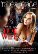 How To Train A Hotwife Porn Video