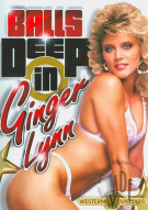 Balls Deep in Ginger Lynn Porn Movie