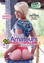 Real Amateurs Fuck For Dollars Vol. 2 Porn Movie