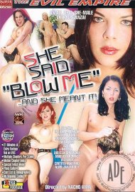 "She Said ""Blow Me"" Porn Movie"